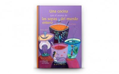El libro del mes : Una cocina con el aroma de las sopas del mundo entero